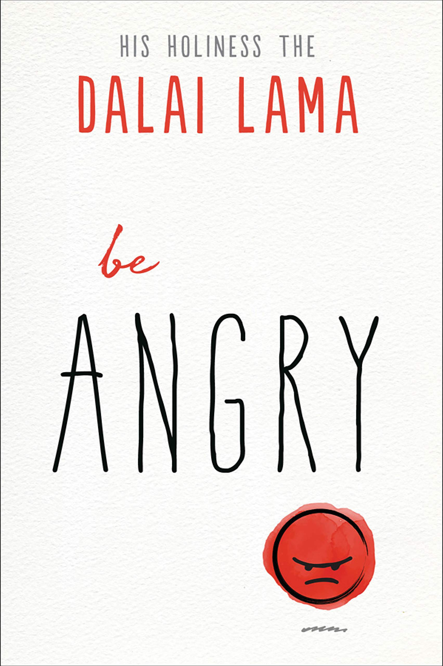 BE ANGRY by The Dalai Lama